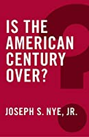 Is the American Century Over?