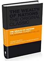 The Wealth of Nations: The Economics Classic: A Selected Edition for the Contemporary Reader (Capstone Classics)
