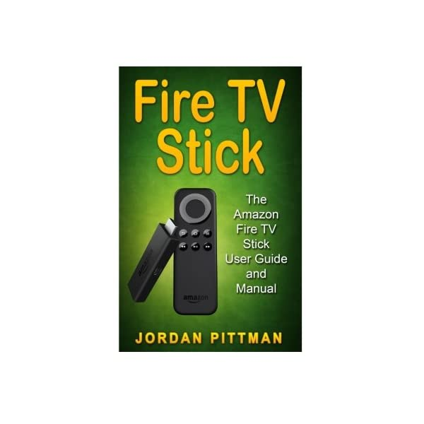 Fire-TV-Stick-The-Amazon-Fire-TV-Stick-User-Guide-and-Manual