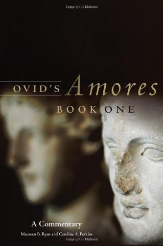 Ovid's Amores, Book One: A Commentary (Oklahoma Series in...