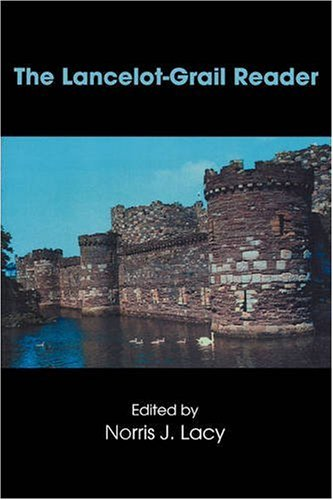The Lancelot-Grail Reader: Selections from the Medieval...