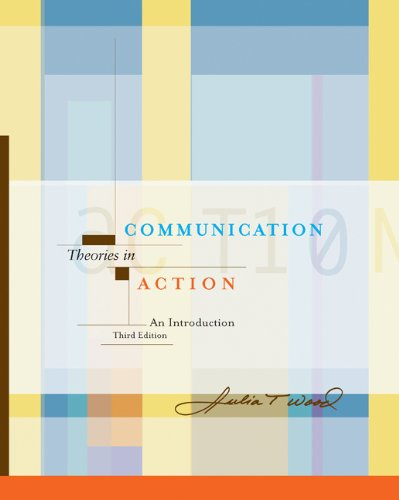 Communication Theories in Action: An Introduction (with...