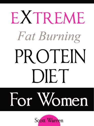 The Extreme Fat Burning Protein Diet For Women