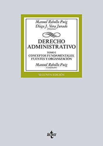 Derecho Administrativo. Conceptos Fundamentales, Fuentes Y Organización - Tomo I (Derecho - Biblioteca Universitaria De Editorial Tecnos)