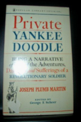 Private Yankee Doodle;: Being a narrative of some of the adventures, dangers, and sufferings of a Revolutionary soldier, Joseph Plumb Martin