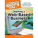 img - for The Complete Idiot's Guide to Starting a Web-Based Business [Paperback] [2009] Steve Slaunwhite book / textbook / text book