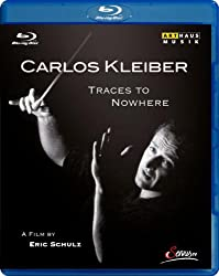 Carlos Kleiber - Traces to Nowhere [Blu-ray]