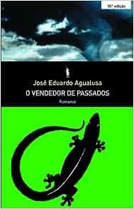 Vendedor de Passados: Agualusa Jose Eduardo: 9789722026673: Amazon