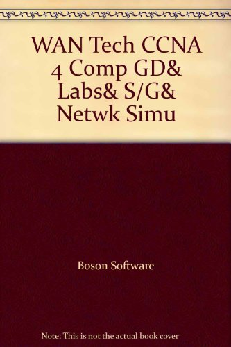WAN Technologies CCNA 4 Companion Guide & Labs and Study Guide & Network Simulator Package