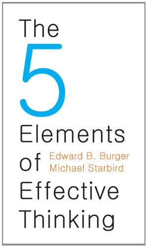 The 5 Elements of Effective Thinking - Edward B. Burger & Michael Starbird