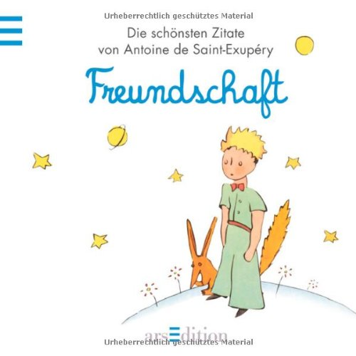 Freundschaft Der Kleine Prinz Die Schönsten Zitate Von
