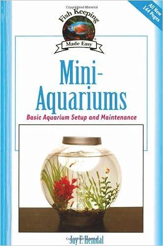 Mini-Aquariums: Basic Aquarium Setup and Maintenance (Fish Keeping Made Easy)