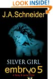EMBRYO 5: SILVER GIRL (EMBRYO: A Raney & Levine Thriller)