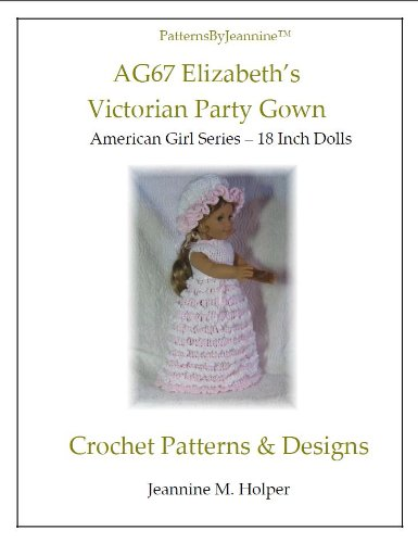 American Girl Elizabeths Victorian Party Gown Crochet Pattern (Patterns by Jeannine)