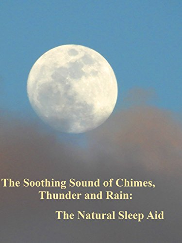 The Soothing Sound of Chimes, Thunder and Rain: The Natural Sleep Aid