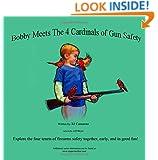 Bobby Meets the 4 Cardinals of Gun Safety