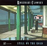 Still on the Road by Clooney, Rosemary (1994) Audio CD