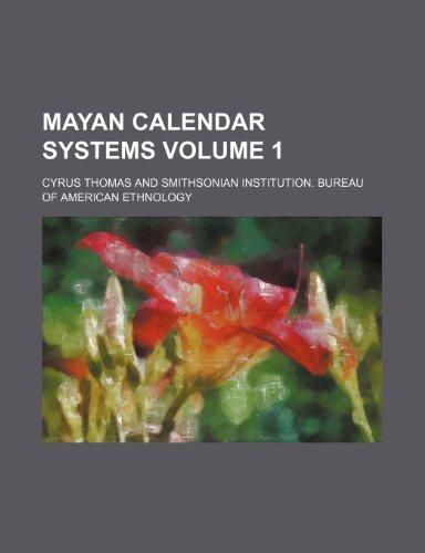 Mayan calendar systems Volume 1