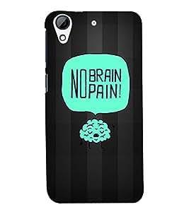 Fuson Premium No Brain No Pain Printed Hard Plastic Back Case Cover for HTC Desire 626