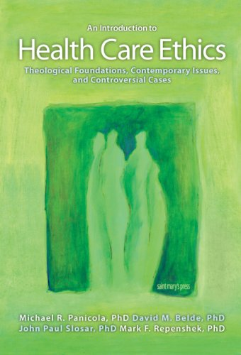 An Introduction to Health Care Ethics: Theological...