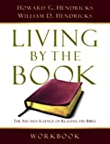 Living By the Book Workbook: The Art and Science of Reading the Bible [Paperback] [2007] (Author) Howard G. G. Hendricks, William D. D. Hendricks