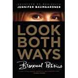 Look Both Ways: Bisexual Politics ~ Jennifer Baumgardner