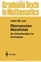 Riemannian Manifolds: An Introduction to Curvature (Graduate Texts in Mathematics)