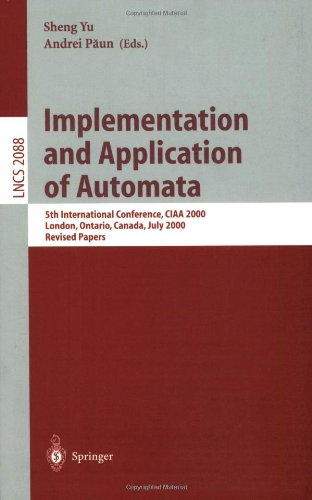 Implementation and Application of Automata: 5th International Conference, CIAA 2000, London, Ontario, Canada, July 24-25, 2000, Revised Papers (Lecture Notes in Computer Science)