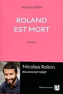 Roland est mort, Robin, Nicolas