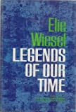 Legends of Our Time (0030684552) by Wiesel, Elie