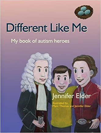 Different Like Me: My Book of Autism Heroes written by Jennifer Elder