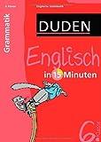 Duden Englisch in 15 Minuten. Grammatik 6. Klasse