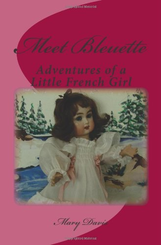 Meet Bleuette: Adventures of a Little French Girl