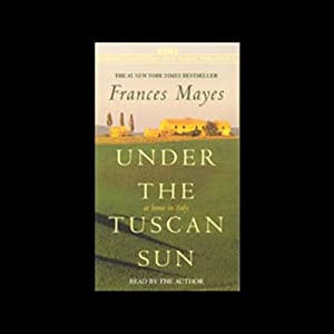 Under the Tuscan Sun | [Frances Mayes]