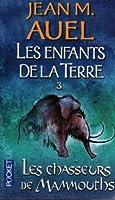 Les enfants de la terre tome 3: les chasseurs de mammouths