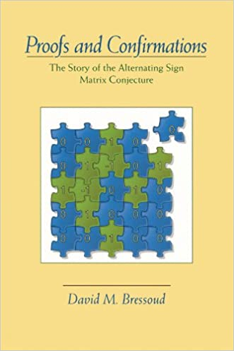 Proofs and Confirmations: The Story of the Alternating-Sign Matrix Conjecture (Spectrum)