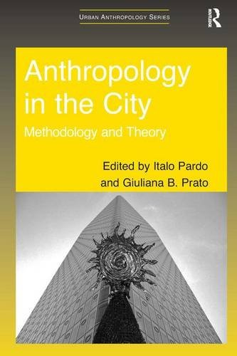 Anthropology in the City: Methodology and Theory (Urban Anthropology)