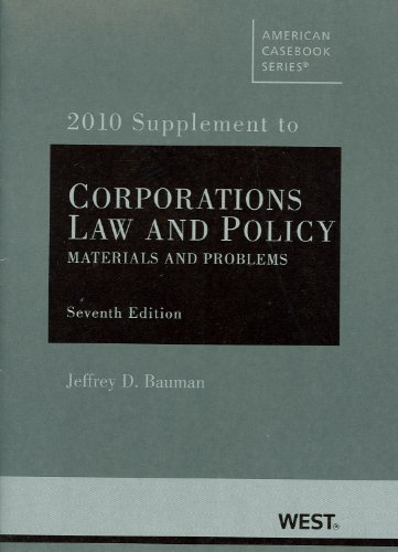 Corporations: Law and Policy, Materials and Problems, 7th, 2010 Supplement (American Casebooks Series)