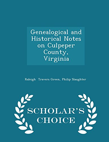 Genealogical and Historical Notes on Culpeper County, Virginia - Scholar's Choice Edition