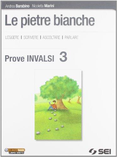 Le pietre bianche Prove INVALSI 3 Per la Scuola media PDF