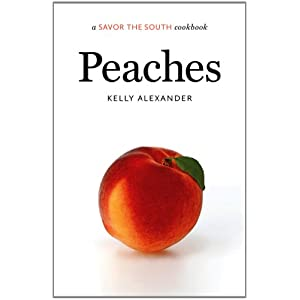 Peaches: A Savor the SouthTM Cookbook (Savor the South Cookbooks)