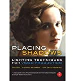 img - for [(Placing Shadows: Lighting Techniques for Video Production )] [Author: Chuck Gloman] [Feb-2005] book / textbook / text book