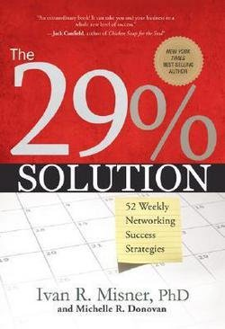Image for The 29% Solution : 52 Weekly Networking Success Strategies (Hardcover)--by Ivan R. Misner [2008 Edition] ISBN: 9781929774548