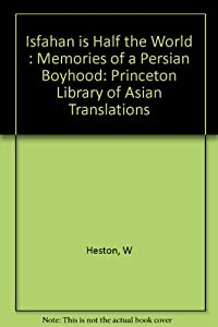 Isfahan Is Half the World: Memories of a Persian Boyhood (Princeton Legacy Library) download ebook