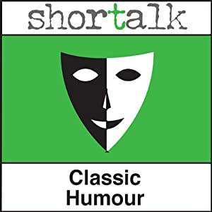 Shortalk Classic Humour: The Cost of Kindness, The Fawn Gloves & The Sinking Ship | [Jerome K Jerome, Robert Louis Stevenson]