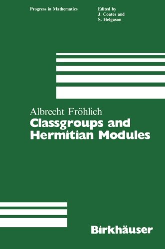 Classgroups and Hermitian Modules (Progress in Mathematics) (Algebraic Number Theory Frohlich compare prices)