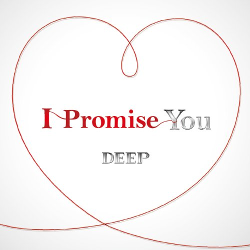 DEEP I_Promise_You