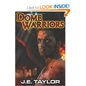 Dome Warriors - J.E. Taylor