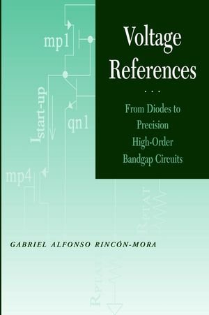 Voltage References: From Diodes to Precision High-Order Bandgap Circuits