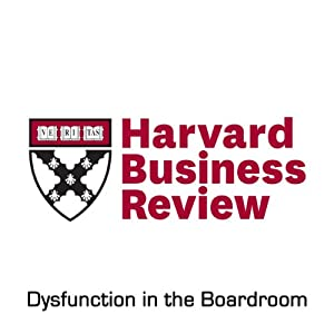 Dysfunction in the Boardroom (Harvard Business Review) | [Boris Groysberg, Deborah Bell]